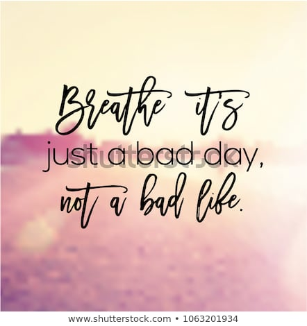 quote-breathe-just-bad-day-450w-1063201934.jpg